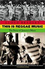 This Is Reggae Music: The Story of Jamaica's Music by Bradley, Lloyd