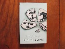 """GIN  PHILLIPS  Signed Book(""""COME  IN AND  COVER ME""""-2012 First Edition Hardback)"""