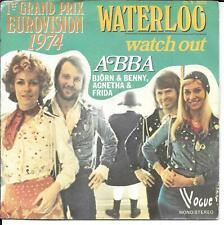 "45 TOURS / 7"" SINGLE--ABBA--WATERLOO / WATCH OUT"
