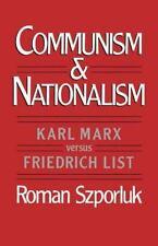 Communism and Nationalism: Karl Marx versus Friedrich List: By Szporluk, Roman