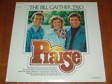 THE BILL GAITHER TRIO - PRAISE - 1976 STILL SEALED LP ! ! ! !