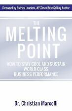Melting Point : How to Stay Cool under Pressure and Sustain World-Class...