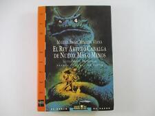 EL REY ARTURO CABALGA DE NUEVO, MAS O MENOS - MIGUEL ÁNGEL MOLEÓN VIANA 1998