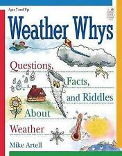 NEW Weather Whys: Questions, Facts, and Riddles About Weather: Ages 7+