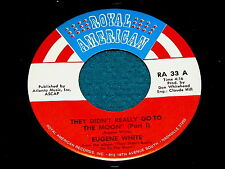 """EUGENE WHITE """"They Didn't Really Go To The Moon"""" VG++ 45 : Royal American 33"""