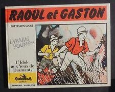 Raoul et Gaston. L'idole aux yeux de diamants. Futuropolis 1981. EO. TTB