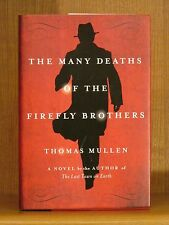 Thomas Mullen, The Many Deaths of the Firefly Brothers, *Signed* 1st/1st  F/F