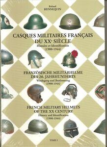 Casques militaires français du XXème siècle - Tome 1 1900-1944