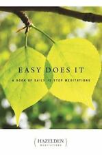 Easy Does It: A Book of Daily 12 Step Meditations (Paperback or Softback)