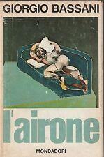 Giorgio Bassani-L'Airone-Mondadori 1968 1° ed.-L3983