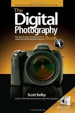 The Digital Photography Book: The Step-by-step Secrets for How to Make Your Ph,
