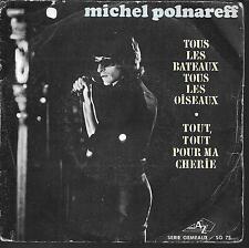 """45 TOURS / 7"""" SINGLE--MICHEL POLNAREFF--TOUS LES BATEAUX TOUS LES OISEAUX--"""