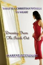 What Is a Christian Woman to Wear 2 by Isarene Reynolds (2015, Paperback)