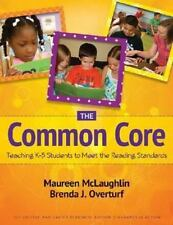 The Common Core : Teaching K-5 Students to Meet the Reading Standards by...