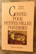NADINE MONFILS CONTES POUR PETITES FILLES PERVERSES ED. DU ROCHER 1994