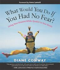 What Would You Do If You Had No Fear? Living Your Dreams While Quakin' in Your