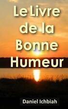 Le Livre de la Bonne Humeur by Daniel Ichbiah (2014, Paperback)