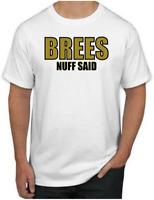 Drew Brees T-Shirt - BREES NUFF SAID New Orleans Saints NFL Uniform Jersey #9