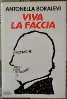 Viva la Faccia - cronache degli anni di bronzo di Antonella Boralevi,  1989 - ER