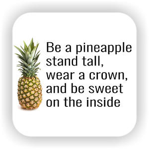 Be A Pineapple Wear A Crown Inspirational Funny drink coaster, gift set coaster