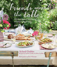 Friends Around the Table: Mediterranean Recipes for Relaxed Entertaining by...