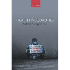 Health Inequalities: Critical Perspectives - Paperback NEW Katherine E. Sm 2015-