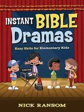 Instant Bible Dramas: Easy Skits for Elementary Kids (Paperback or Softback)