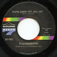 Hear - Rare Northern Soul 45 - Ella Washington - You're Gonna Cry, Cry, Cry