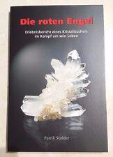Die roten Engel: Erlebnisbericht eines Kristallsuchers... (2010, Paperback) NEW