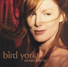 Wicked Little High by Bird York (CD, Feb-2006, Narada)