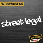 STREET LEGAL JDM CAR STICKER DECAL Drift Turbo Euro Fast Vinyl #0499