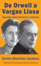 De Orwell a Vargas Llosa : Apuntes Sobre Literatura y Libertad by Emilio...