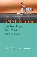 Studies in Social Inequality: SNAP Matters : How Food Stamps Affect Health...