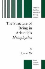 The Structure of Being in Aristotle's Metaphysics 52 by Jiyuan Yu (2003,...
