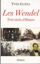 Les Wendel Trois Siècles D'histoire par Yves Guéna (Illustré, 2004, Paperback)