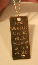 """Shiny Goldtn Rectangle """"How Beautiful Life is When You're in the World"""" Necklace"""