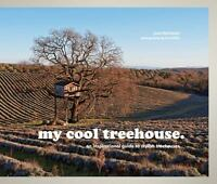 My Cool Treehouse: An Inspirational Guide to Stylish Treehouses  VeryGood