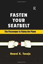 Fasten Your Seatbelt: The Passenger is Flying the Plane By Nawal K. Taneja