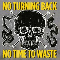 NO TURNING BACK - NO TIME TO WASTE    CD NEUF