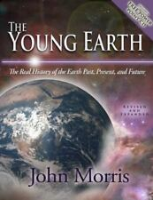 The Young Earth : The Real History of the Earth: Past, Present, and Future by...