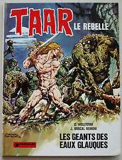 Taar Le Rebelle T 4 Les Géants des Eaux Glauques MOLITERNI & REMOHI Dargaud 1977