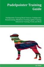 Pudelpointer Training Guide Pudelpointer Training Book Features: Pudelpoint.