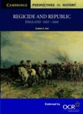 Regicide and Republic: England 1603-1660 (Cambridge Perspectives in History) By