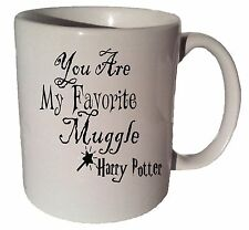 YOU ARE MY FAVORITE MUGGLE HARRY POTTER quote 11 oz coffee tea mug