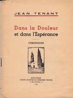 jean Tenant / Dans la douleur et dans l'espérance, chroniques (hommage )
