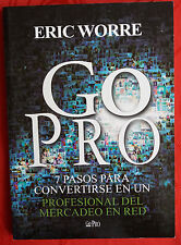 Go Pro: 7 Pasos para Convertirse by Eric Worre (Spanish Edition)(Paperback)(NEW)