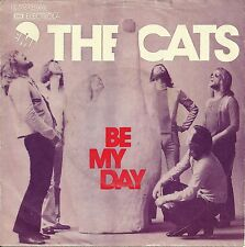 """The CATS - be my day (1974)  GERMANY 7"""""""