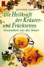 Die Heilkraft der Kräuter-und Früchtetees. Gesundhe... | Buch | Zustand sehr gut