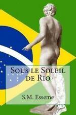 Sous le Soleil de Rio by S. M. Esseme (2015, Paperback)