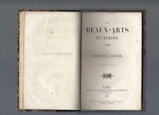 """Edition originale Théophile GAUTIER """"Les beaux-arts en Europe"""", reliée, 2 vol"""